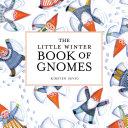 The Little Winter Book of Gnomes Pdf/ePub eBook