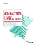 Pdf Administration linux par la pratique - Tome 1 Telecharger