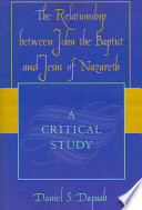 The Relationship Between John the Baptist and Jesus of Nazareth