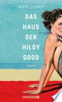 Das Haus der Hildy Good  : Roman