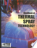 Handbook of Thermal Spray Technology