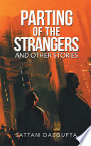 Parting of the Strangers and Other Stories
