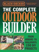Black & Decker The Complete Outdoor Builder - Updated Edition