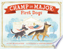 Champ and Major  First Dogs