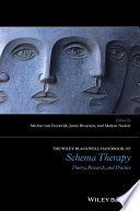 """The Wiley-Blackwell Handbook of Schema Therapy: Theory, Research, and Practice"" by Michiel van Vreeswijk, Jenny Broersen, Marjon Nadort"