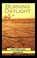 Burning Daylight Annotated