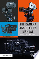 The Camera Assistant s Manual