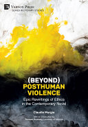Beyond  Posthuman Violence  Epic Rewritings of Ethics in the Contemporary Novel