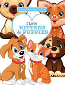 I Love Kittens & Puppies ( Crazy Colouring For Kids)