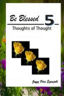 BE BLESSED 5  THOUGHTS OF THOUGHT