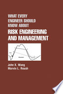 What Every Engineer Should Know About Risk Engineering and Management