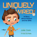 Pdf Uniquely Wired: A Story about Autism and Its Gifts Telecharger