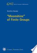 Moonshine Of Finite Groups