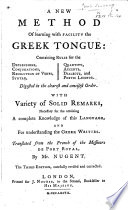 A New Method Of Learning With Facility The Greek Tongue Translated By Mr Nugent The Third Edition Carefully Revised And Corrected