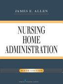 Nursing Home Administration, Sixth Edition