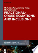 Fractional Order Equations and Inclusions