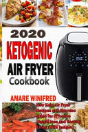 2020 Ketogenic Air Fryer Cookbook New Keto Air Fryer Recipes And