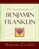 The Autobiography of Benjamin Franklin   1896