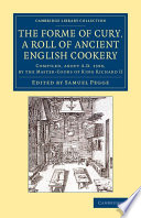 The Forme Of Cury A Roll Of Ancient English Cookery