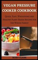 Vegan Pressure Cooker Cookbook