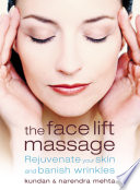 The Face Lift Massage Rejuvenate Your Skin And Reduce Fine Lines And Wrinkles Book PDF