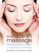 The Face Lift Massage: Rejuvenate Your Skin and Reduce Fine Lines and Wrinkles Pdf/ePub eBook