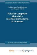 Polymer Composite Materials     Interface Phenomena   Processes Book
