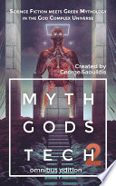 Myth Gods Tech 2 - Omnibus Edition