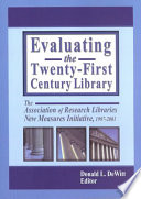 Evaluating The Twenty First Century Library