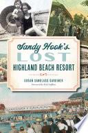 Sandy Hook s Lost Highland Beach Resort