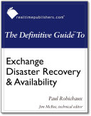 The Definitive Guide to Exchange Disaster Recovery and Availability