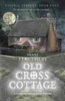 Old Cross Cottage