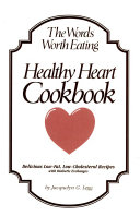 The Words Worth Eating Healthy Heart Cookbook
