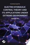 Electro Hydraulic Control Theory and Its Applications Under Extreme Environment Book