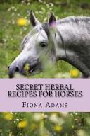 Secret Herbal Recipes for Horses