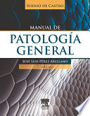 Sisinio de Castro. Manual de patología general + StudentConsult en español