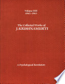 Psychological Revolution  The Collected Works of J  Krishnamurti  Vol  13 Book