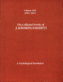 The Collected Works of J  Krishnamurti  1962 1963  A psychological revolution