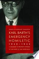 Karl Barth s Emergency Homiletic  1932 1933