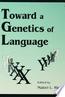 Toward A Genetics Of Language