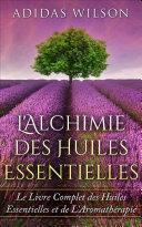 L'Alchimie des Huiles Essentielles Pdf/ePub eBook