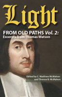 Light from Old Paths Vol. 2: Excerpts from Thomas Watson