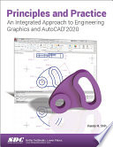 Principles and Practice An Integrated Approach to Engineering Graphics and AutoCAD 2020