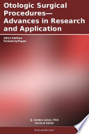 Otologic Surgical Procedures   Advances in Research and Application  2012 Edition