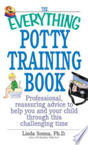 The Everything Potty Training Book Book