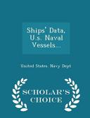 Ships Data U S Naval Vessels Scholar S Choice Edition