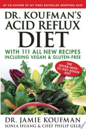 Download Dr. Koufman's Acid Reflux Diet Free Books - Books