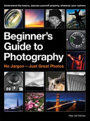 The Beginner s Guide to Photography Book