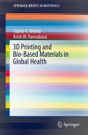 3D Printing and Bio Based Materials in Global Health Book