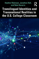 Translingual Identities and Transnational Realities in the U S  College Classroom